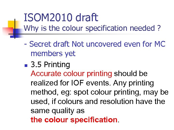 ISOM 2010 draft Why is the colour specification needed ? - Secret draft Not
