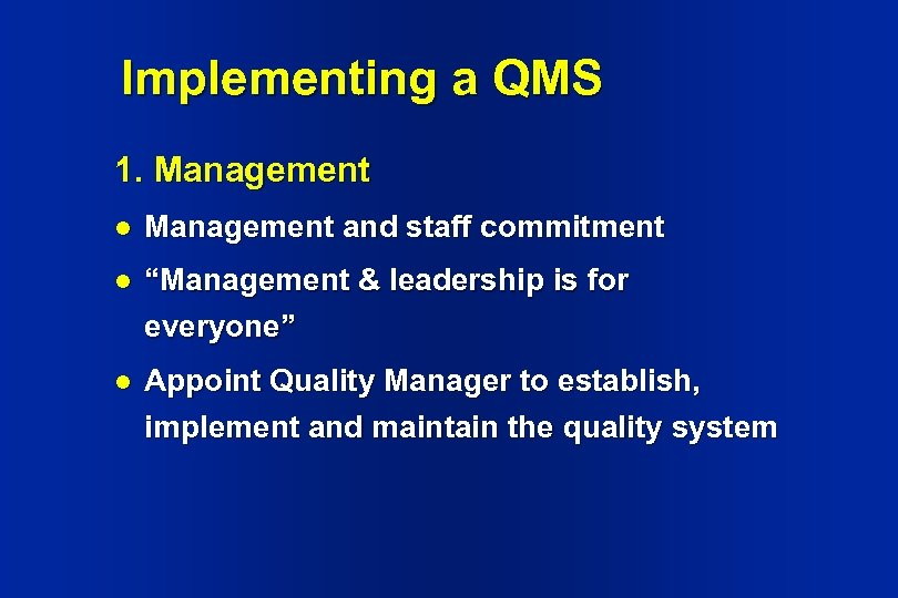 "Implementing a QMS 1. Management l Management and staff commitment l ""Management & leadership"
