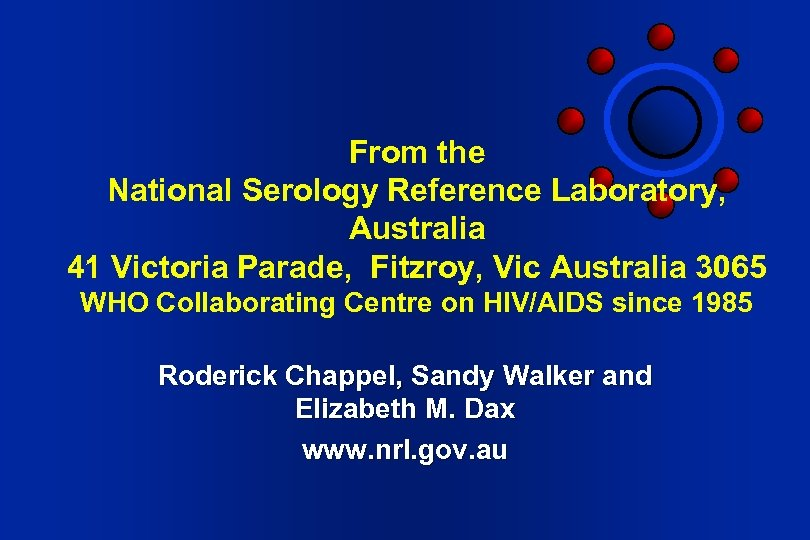 From the National Serology Reference Laboratory, Australia 41 Victoria Parade, Fitzroy, Vic Australia 3065