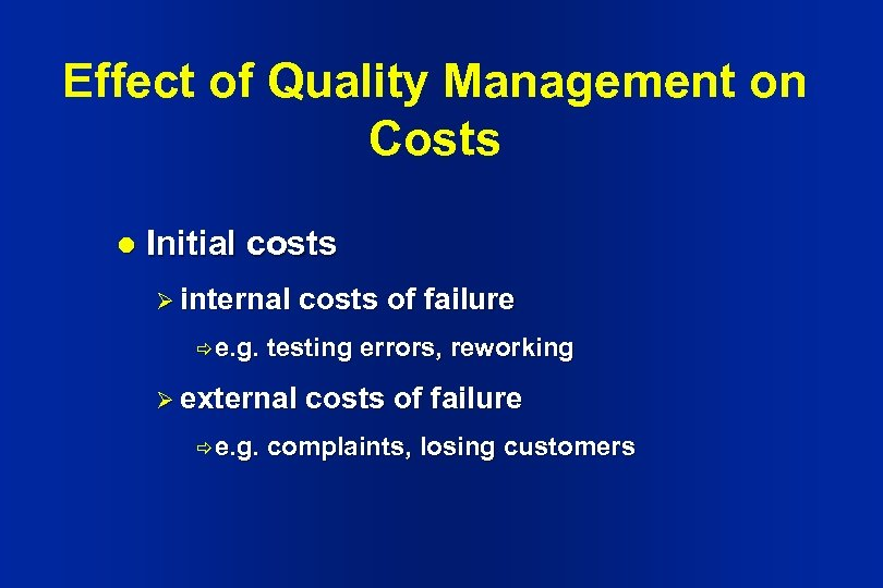 Effect of Quality Management on Costs l Initial costs Ø internal ð e. g.