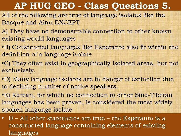 AP HUG GEO - Class Questions 5. All of the following are true of
