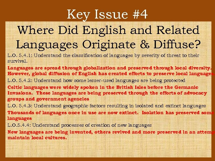 Key Issue #4 Where Did English and Related Languages Originate & Diffuse? L. O.