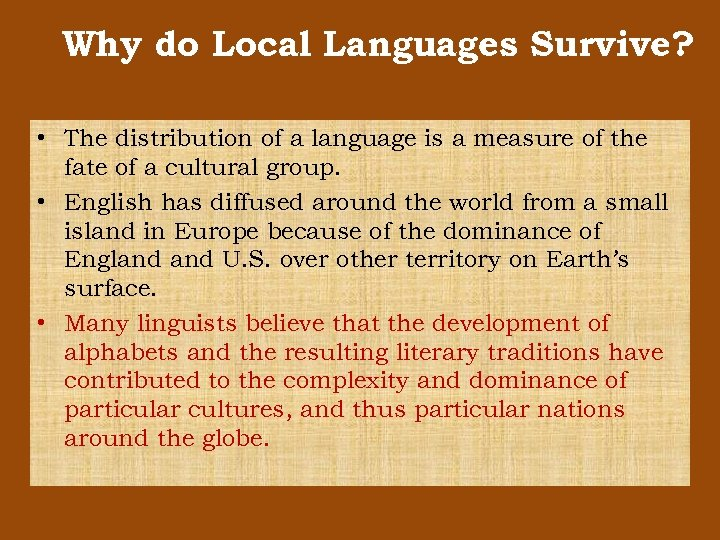 Why do Local Languages Survive? • The distribution of a language is a measure