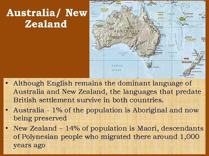 Australia/ New Zealand • Although English remains the dominant language of Australia and New