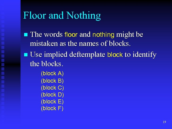 Floor and Nothing The words floor and nothing might be mistaken as the names