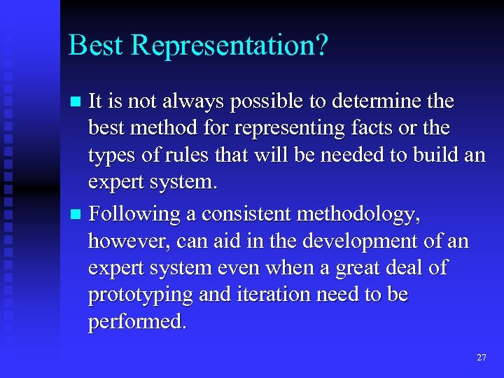 Best Representation? It is not always possible to determine the best method for representing