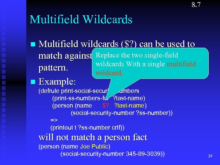 8. 7 Multifield Wildcards Multifield wildcards ($? ) can be used to Replace more