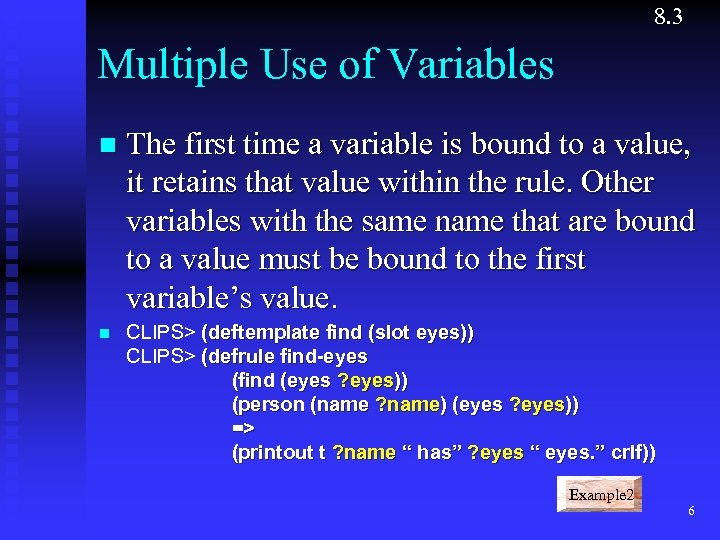 8. 3 Multiple Use of Variables n The first time a variable is bound