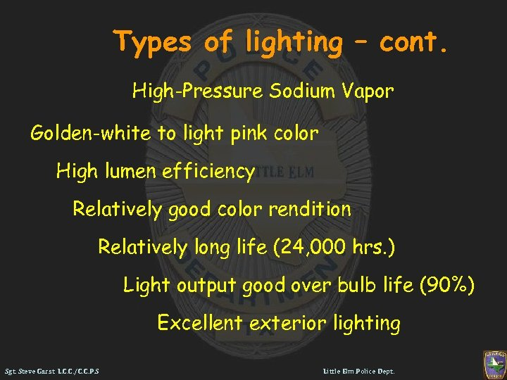 Types of lighting – cont. High-Pressure Sodium Vapor Golden-white to light pink color High