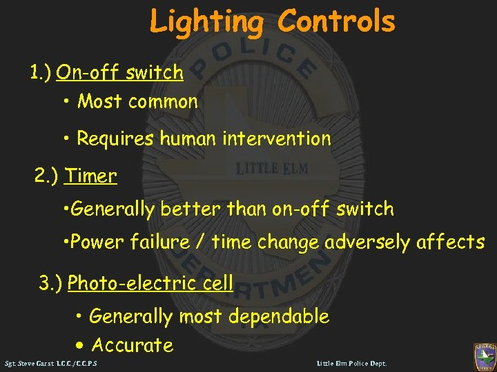 Lighting Controls 1. ) On-off switch • Most common • Requires human intervention 2.