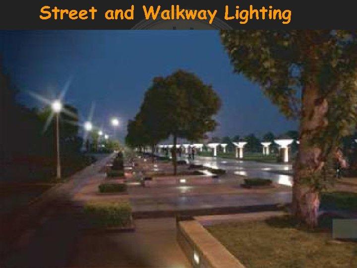 Street and Walkway Lighting