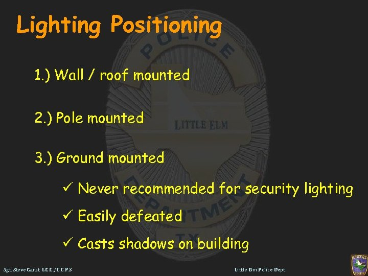 Lighting Positioning 1. ) Wall / roof mounted 2. ) Pole mounted 3. )