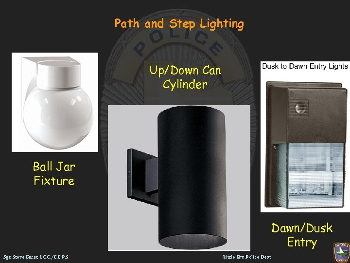 Path and Step Lighting Up/Down Can Cylinder Ball Jar Fixture Dawn/Dusk Entry Sgt. Steve