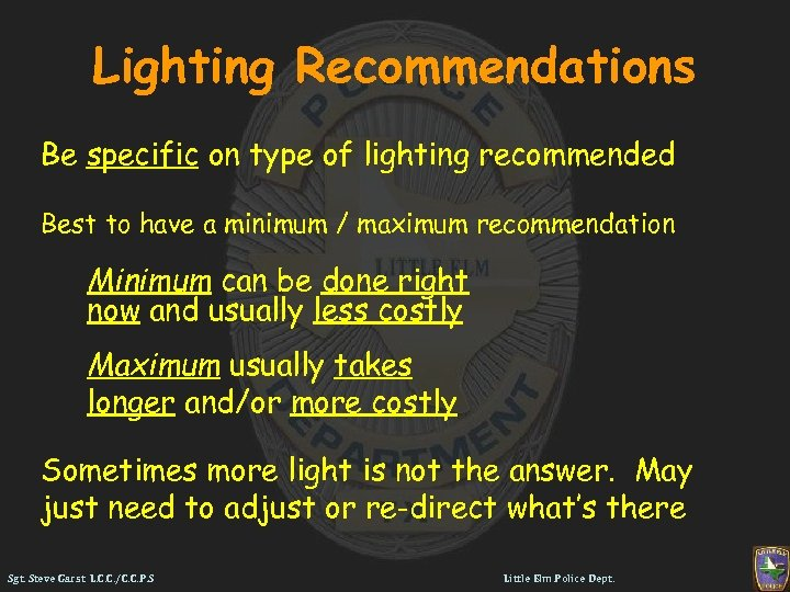 Lighting Recommendations Be specific on type of lighting recommended Best to have a minimum