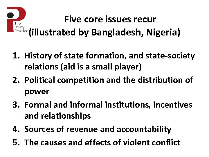 Five core issues recur (illustrated by Bangladesh, Nigeria) 1. History of state formation, and