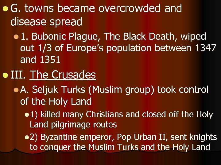 an analysis of the black death which wiped put the population of europe The black death wiped out anywhere between 20% and 50% of the human population, and so without it obviously the world population would be billions more than it is now.