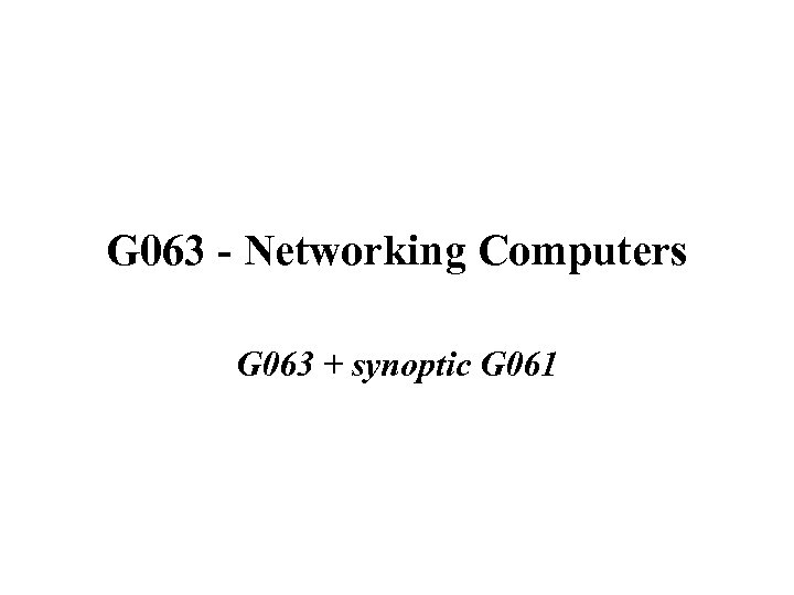 G 063 - Networking Computers G 063 + synoptic G 061