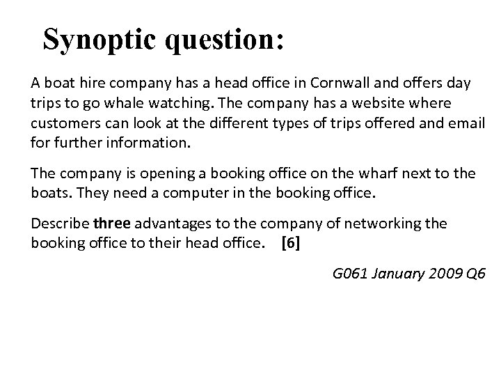 Synoptic question: A boat hire company has a head office in Cornwall and offers