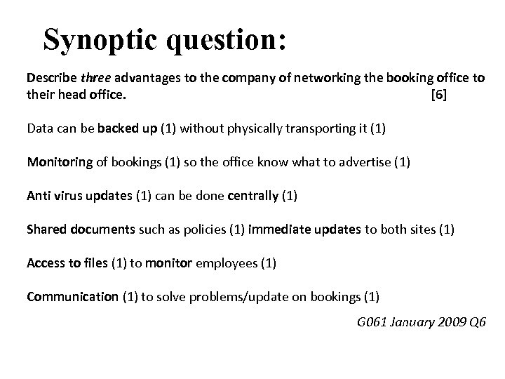 Synoptic question: Describe three advantages to the company of networking the booking office to