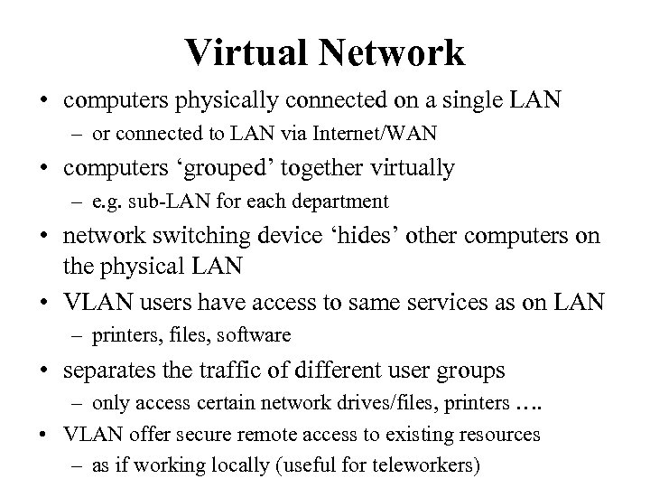Virtual Network • computers physically connected on a single LAN – or connected to