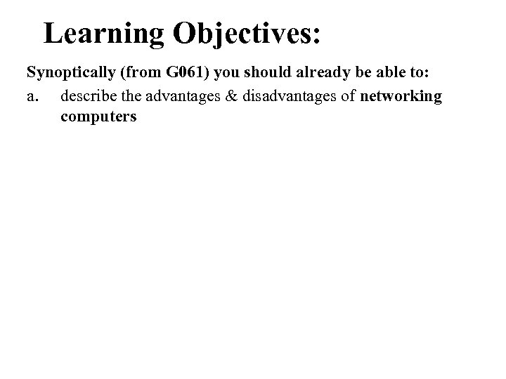 Learning Objectives: Synoptically (from G 061) you should already be able to: a. describe