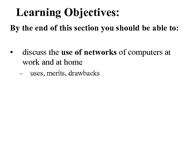 Learning Objectives: By the end of this section you should be able to: •