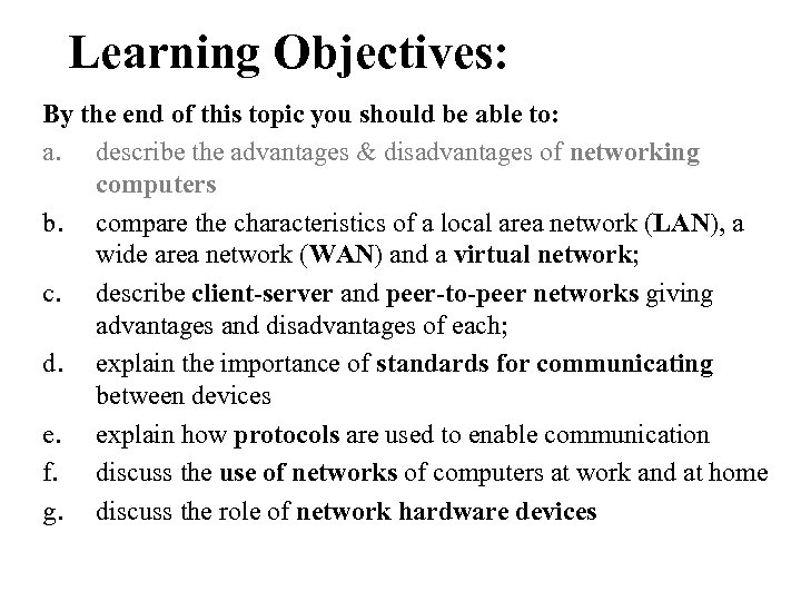 Learning Objectives: By the end of this topic you should be able to: a.