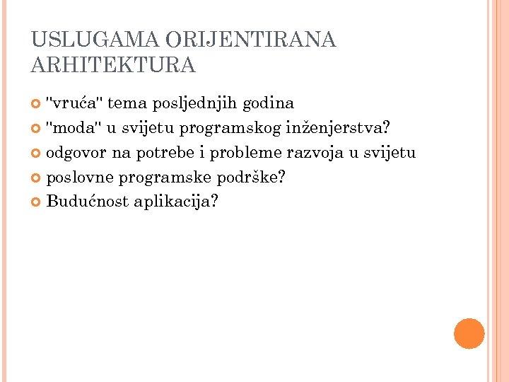 USLUGAMA ORIJENTIRANA ARHITEKTURA
