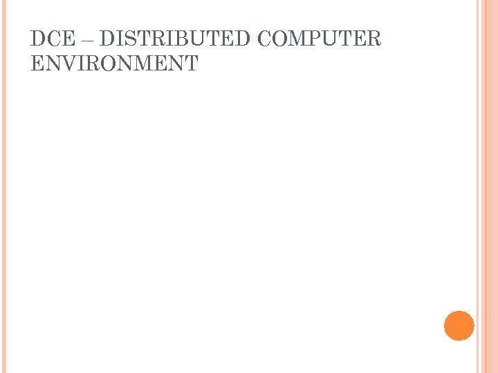 DCE – DISTRIBUTED COMPUTER ENVIRONMENT