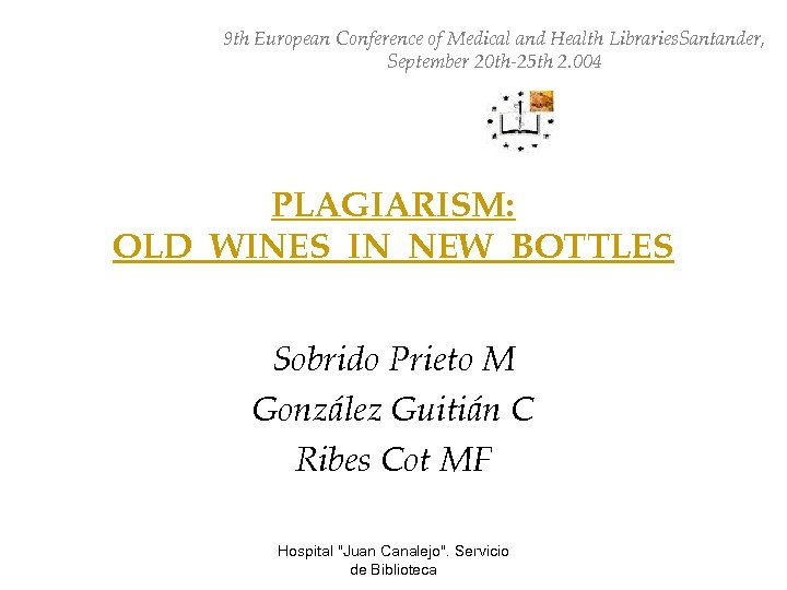9 th European Conference of Medical and Health Libraries. Santander, September 20 th-25 th