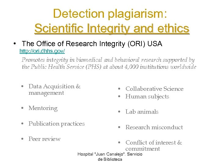 Detection plagiarism: Scientific Integrity and ethics • The Office of Research Integrity (ORI) USA
