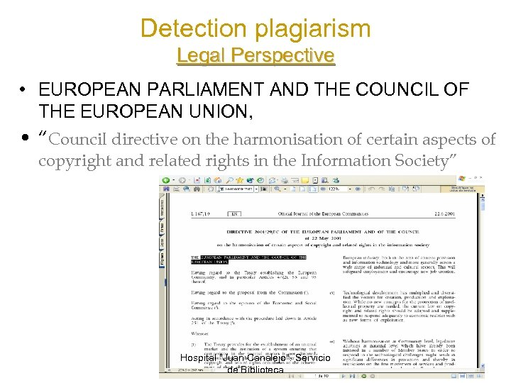 Detection plagiarism Legal Perspective • EUROPEAN PARLIAMENT AND THE COUNCIL OF THE EUROPEAN UNION,