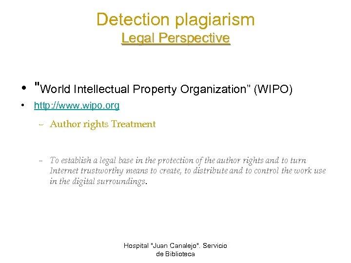 Detection plagiarism Legal Perspective •