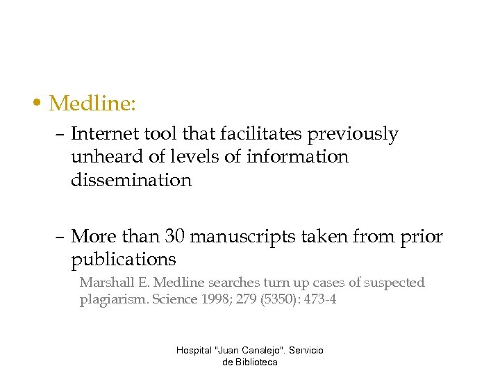 • Medline: – Internet tool that facilitates previously unheard of levels of information