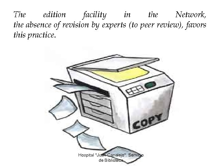 The edition facility in the Network, the absence of revision by experts (to peer