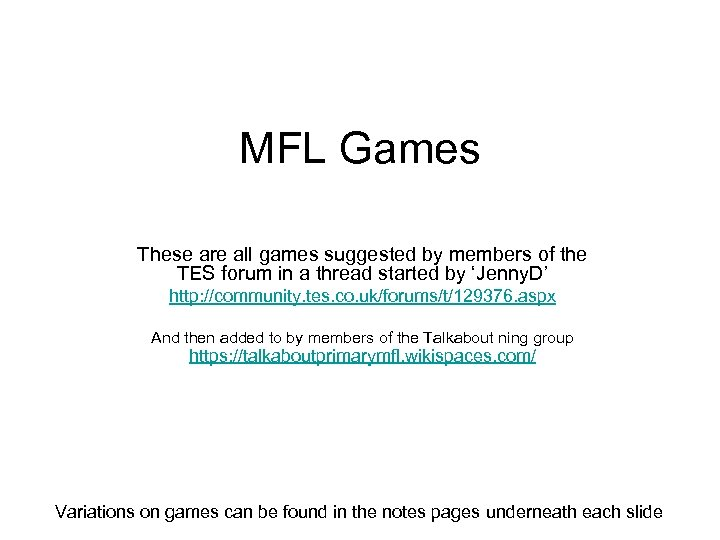 MFL Games These are all games suggested by members of the TES forum in