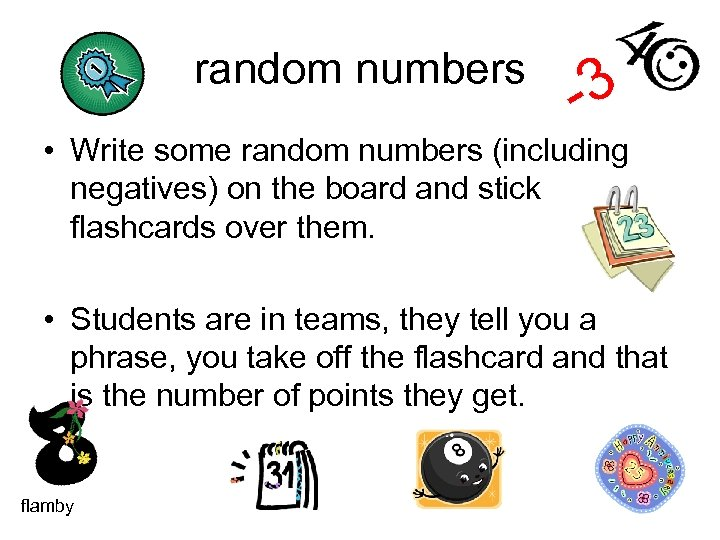random numbers -3 • Write some random numbers (including negatives) on the board and