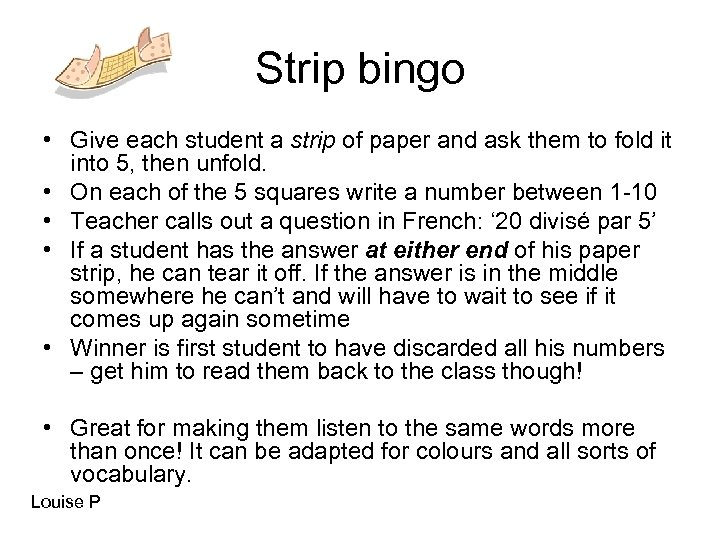 Strip bingo • Give each student a strip of paper and ask them to