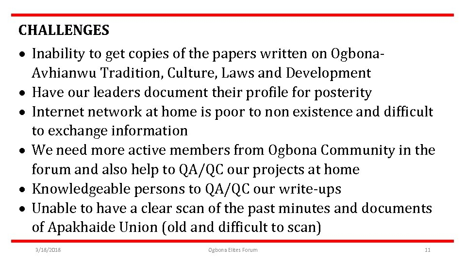 CHALLENGES Inability to get copies of the papers written on Ogbona. Avhianwu Tradition, Culture,