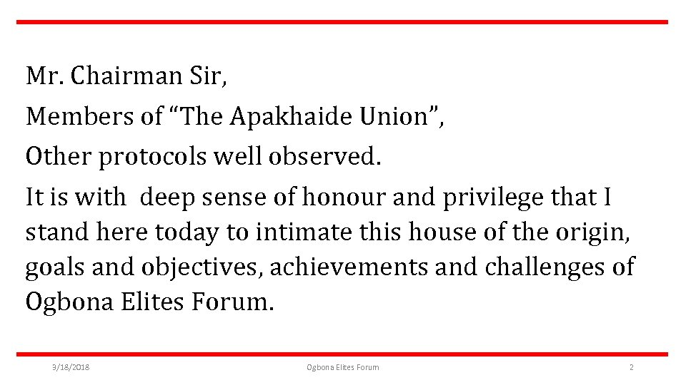 """Mr. Chairman Sir, Members of """"The Apakhaide Union"""", Other protocols well observed. It is"""