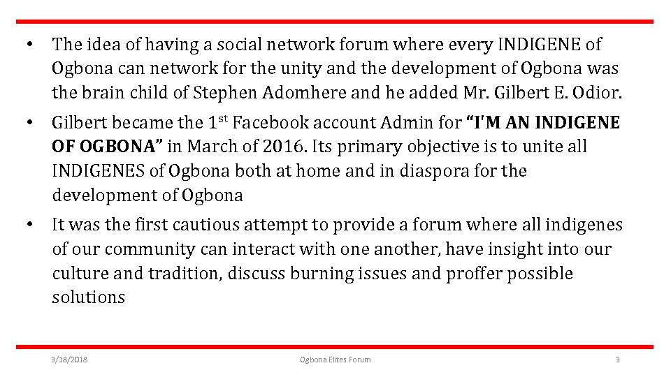 • The idea of having a social network forum where every INDIGENE of