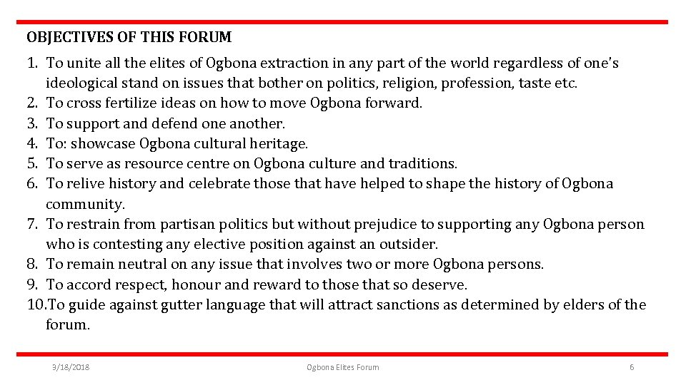 OBJECTIVES OF THIS FORUM 1. To unite all the elites of Ogbona extraction in