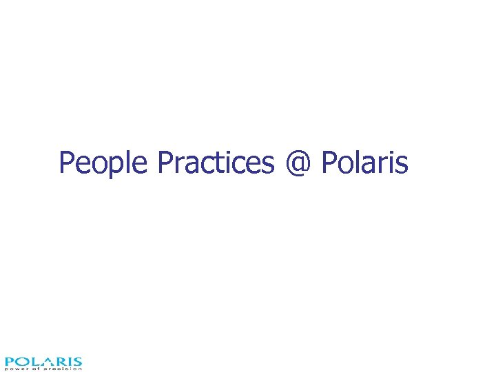People Practices @ Polaris