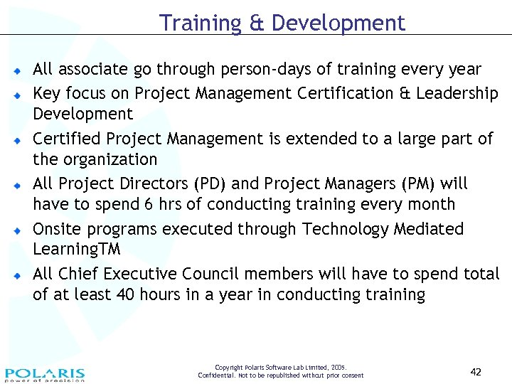 Training & Development All associate go through person-days of training every year Key focus