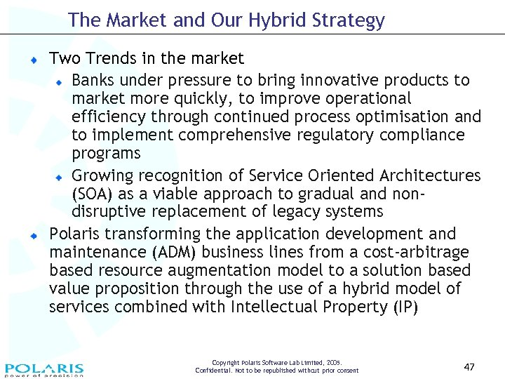 The Market and Our Hybrid Strategy Two Trends in the market Banks under pressure