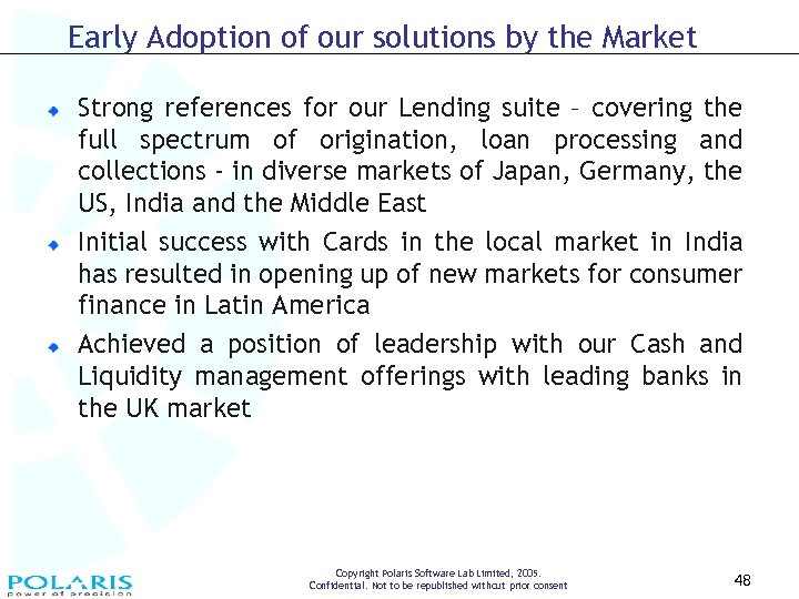 Early Adoption of our solutions by the Market Strong references for our Lending suite