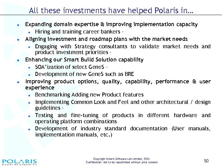 All these investments have helped Polaris in… Expanding domain expertise & improving implementation capacity