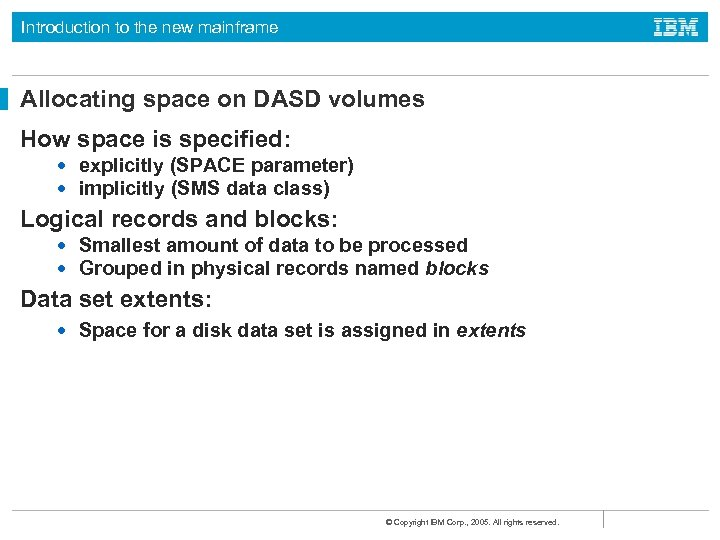 Introduction to the new mainframe Allocating space on DASD volumes How space is specified: