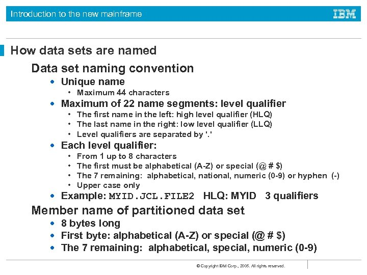 Introduction to the new mainframe How data sets are named Data set naming convention