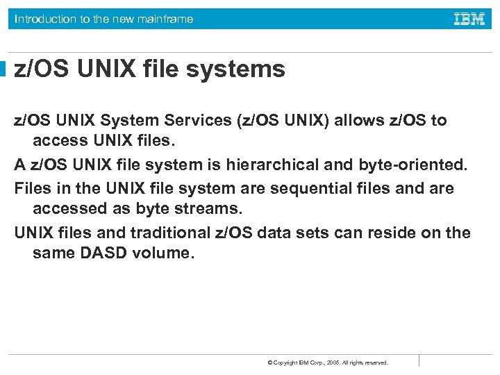Introduction to the new mainframe z/OS UNIX file systems z/OS UNIX System Services (z/OS